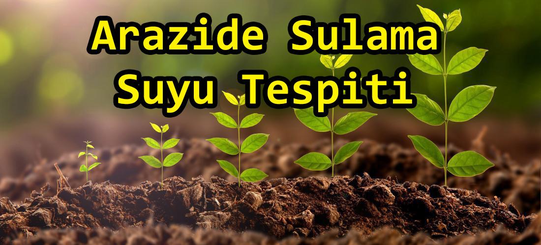 Arazide Sulama Suyu Tespiti 2